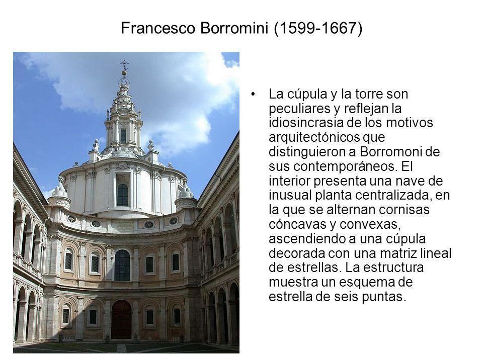 Francesco Borromini (1599-1667) La cúpula y la torre son peculiares y reflejan la idiosincrasia de los motivos arquitectónicos que distinguieron a Bor