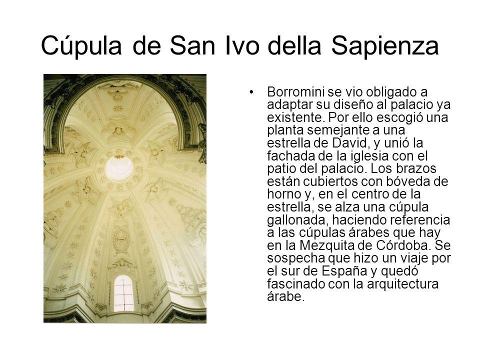 Cúpula de San Ivo della Sapienza Borromini se vio obligado a adaptar su diseño al palacio ya existente. Por ello escogió una planta semejante a una es