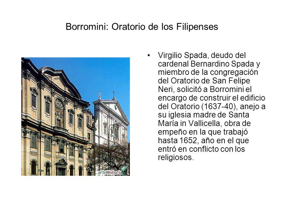 Borromini: Oratorio de los Filipenses Virgilio Spada, deudo del cardenal Bernardino Spada y miembro de la congregación del Oratorio de San Felipe Neri