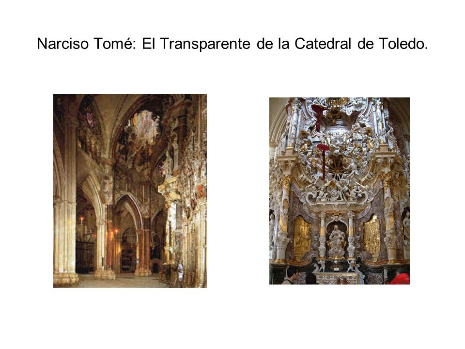 Narciso Tomé: El Transparente de la Catedral de Toledo.