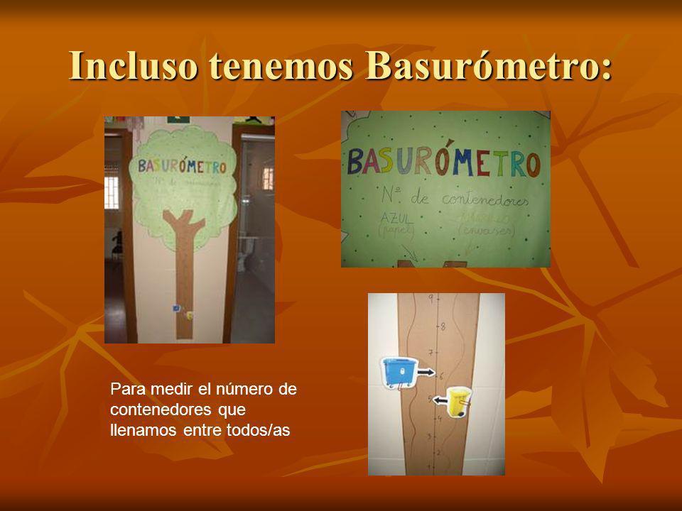 Incluso tenemos Basurómetro: Para medir el número de contenedores que llenamos entre todos/as