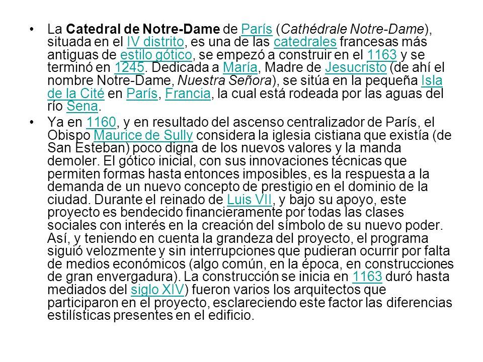 La Catedral de Notre-Dame de París (Cathédrale Notre-Dame), situada en el IV distrito, es una de las catedrales francesas más antiguas de estilo gótic