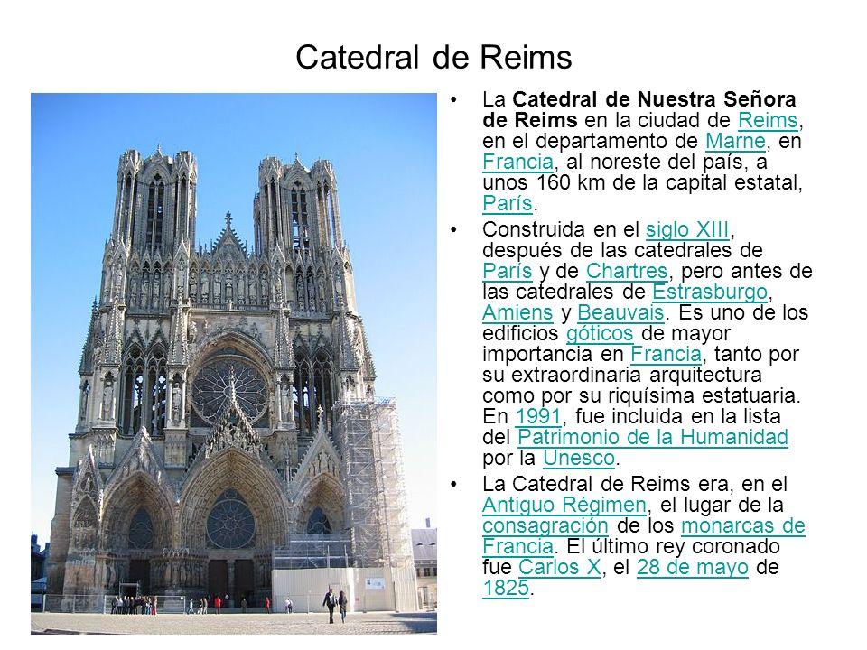 Catedral de Reims La Catedral de Nuestra Señora de Reims en la ciudad de Reims, en el departamento de Marne, en Francia, al noreste del país, a unos 1
