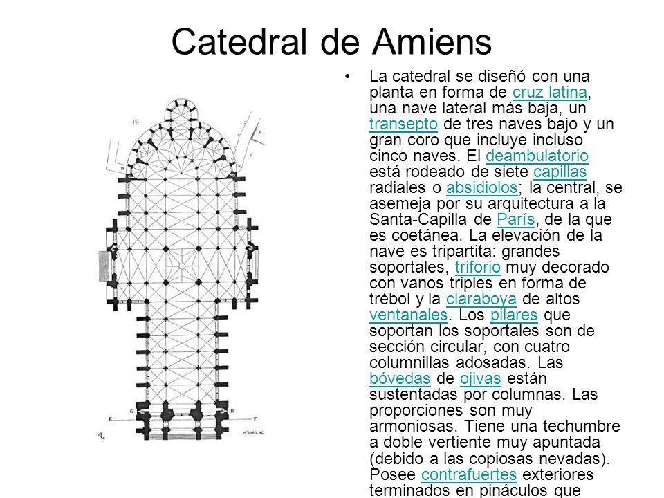 Catedral de Amiens La catedral se diseñó con una planta en forma de cruz latina, una nave lateral más baja, un transepto de tres naves bajo y un gran
