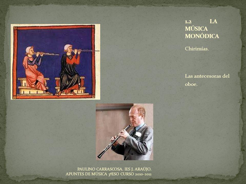 Chirimías. Las antecesoras del oboe. PAULINO CARRASCOSA. IES J. ARAÚJO. APUNTES DE MÚSICA 3ºESO CURSO 2010-2011