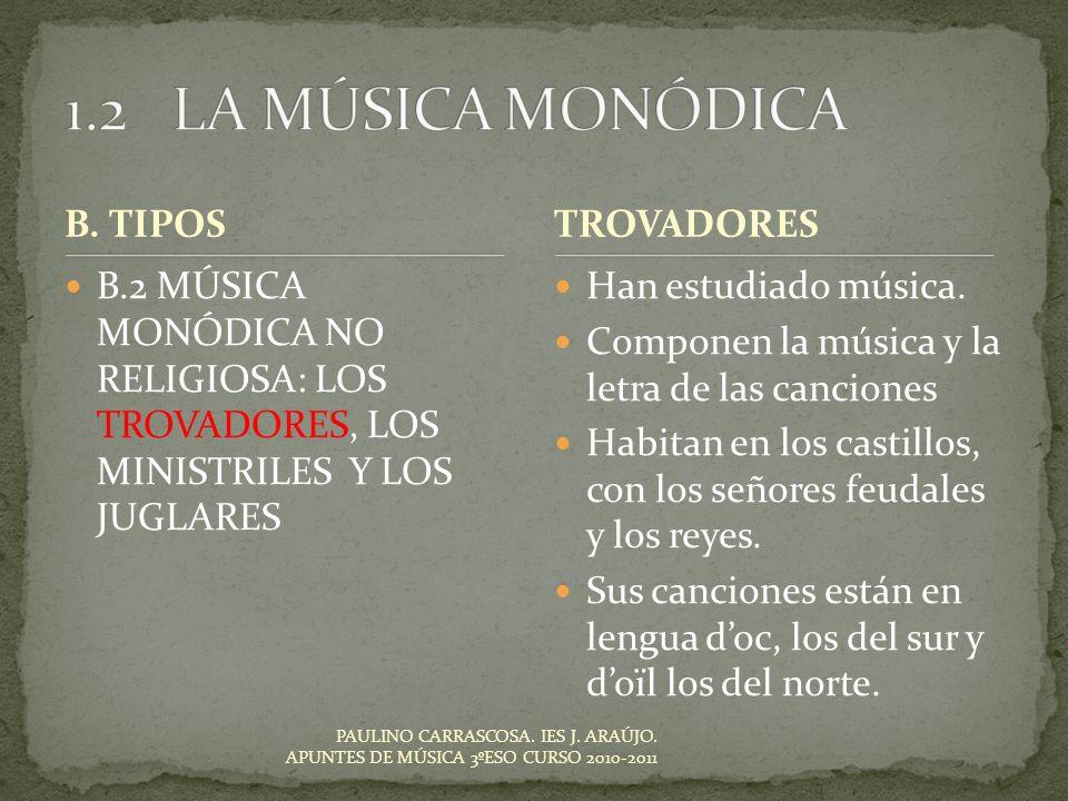Han estudiado música. Componen la música y la letra de las canciones Habitan en los castillos, con los señores feudales y los reyes. Sus canciones est