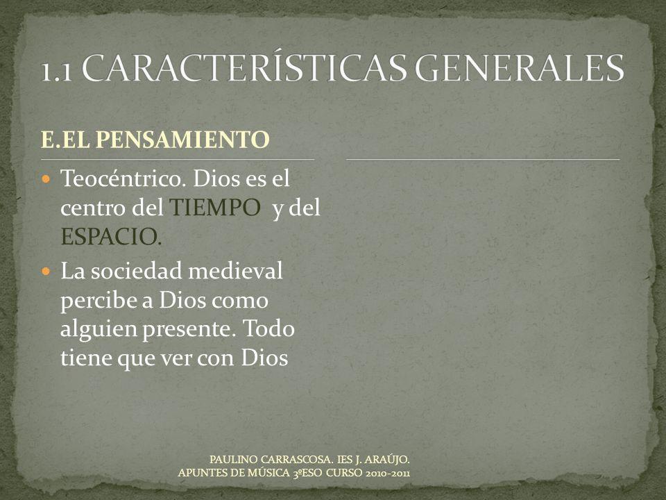 PAULINO CARRASCOSA. IES J. ARAÚJO. APUNTES DE MÚSICA 3ºESO CURSO 2010-2011 E.EL PENSAMIENTO Teocéntrico. Dios es el centro del TIEMPO y del ESPACIO. L