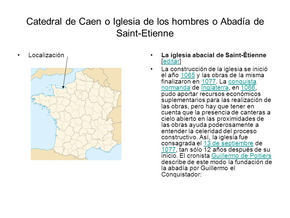 Catedral de Caen o Iglesia de los hombres o Abadía de Saint-Etienne LocalizaciónLa iglesia abacial de Saint-Étienne [editar]editar La construcción de
