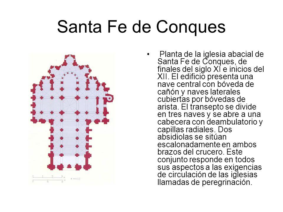 Santa Fe de Conques Planta de la iglesia abacial de Santa Fe de Conques, de finales del siglo XI e inicios del XII. El edificio presenta una nave cent