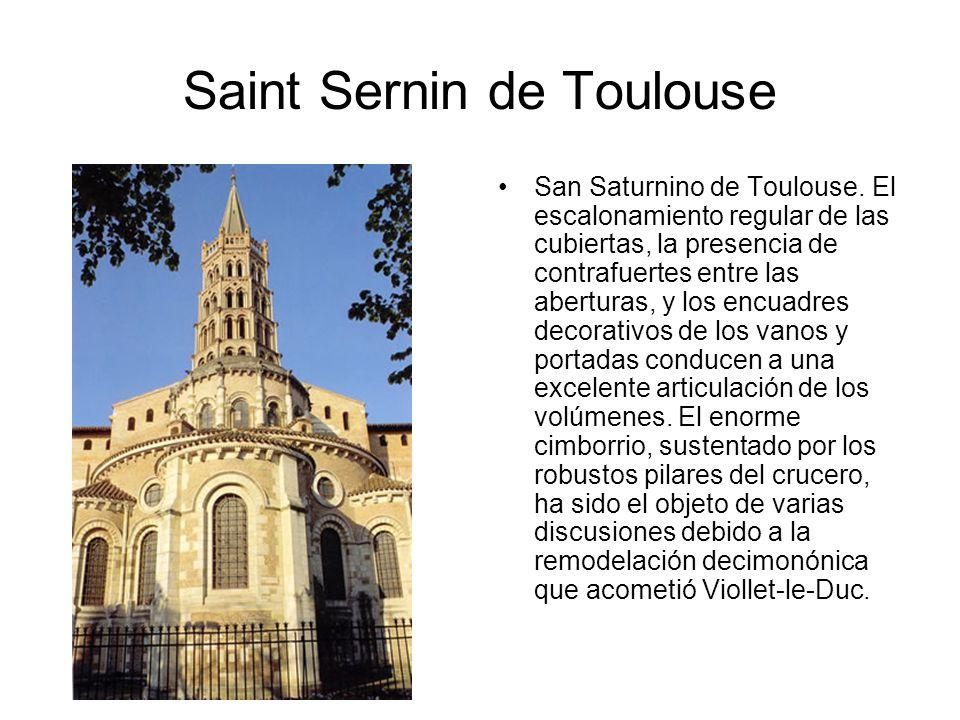 Saint Sernin de Toulouse San Saturnino de Toulouse. El escalonamiento regular de las cubiertas, la presencia de contrafuertes entre las aberturas, y l