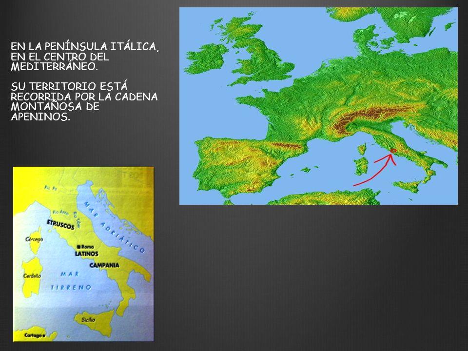 EN LA PENÍNSULA ITÁLICA, EN EL CENTRO DEL MEDITERRÁNEO. SU TERRITORIO ESTÁ RECORRIDA POR LA CADENA MONTAÑOSA DE APENINOS.