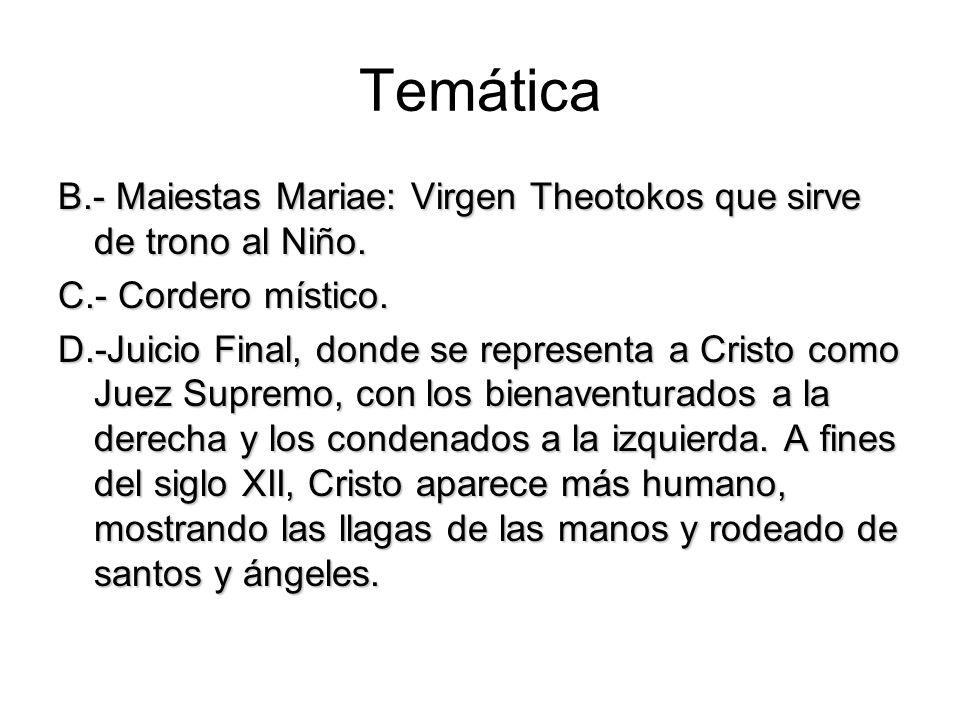 Temática B.- Maiestas Mariae: Virgen Theotokos que sirve de trono al Niño. C.- Cordero místico. D.-Juicio Final, donde se representa a Cristo como Jue