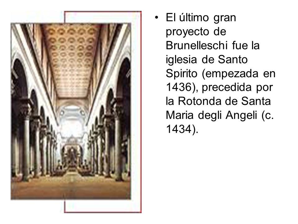 El último gran proyecto de Brunelleschi fue la iglesia de Santo Spirito (empezada en 1436), precedida por la Rotonda de Santa Maria degli Angeli (c. 1