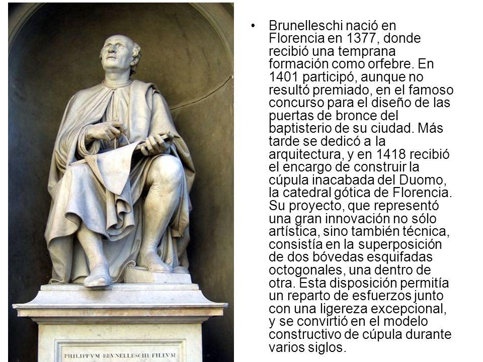 Brunelleschi nació en Florencia en 1377, donde recibió una temprana formación como orfebre. En 1401 participó, aunque no resultó premiado, en el famos