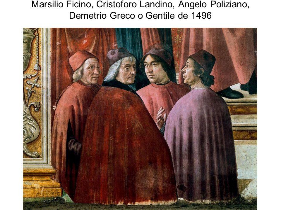 Marsilio Ficino, Cristoforo Landino, Angelo Poliziano, Demetrio Greco o Gentile de 1496