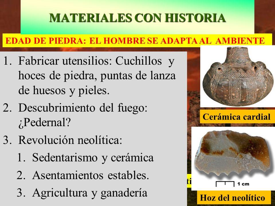 Monumento ritual de Stenohenge: Final Neolítico Hoz del neolítico 1.Fabricar utensilios: Cuchillos y hoces de piedra, puntas de lanza de huesos y piel