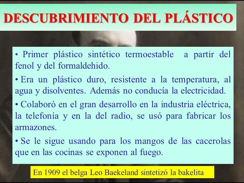 Primer plástico sintético termoestable a partir del fenol y del formaldehido. Era un plástico duro, resistente a la temperatura, al agua y disolventes