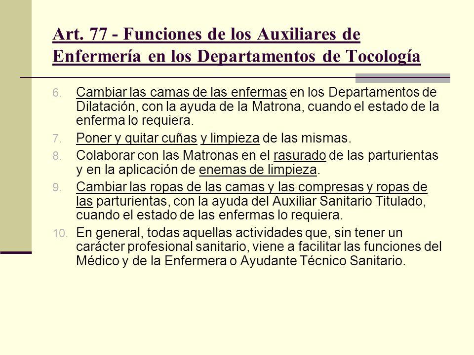 Art. 77 - Funciones de los Auxiliares de Enfermería en los Departamentos de Tocología 6. Cambiar las camas de las enfermas en los Departamentos de Dil