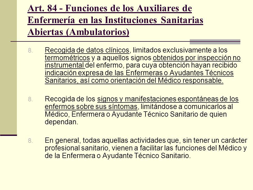 Art. 84 - Funciones de los Auxiliares de Enfermería en las Instituciones Sanitarias Abiertas (Ambulatorios) 8. Recogida de datos clínicos, limitados e