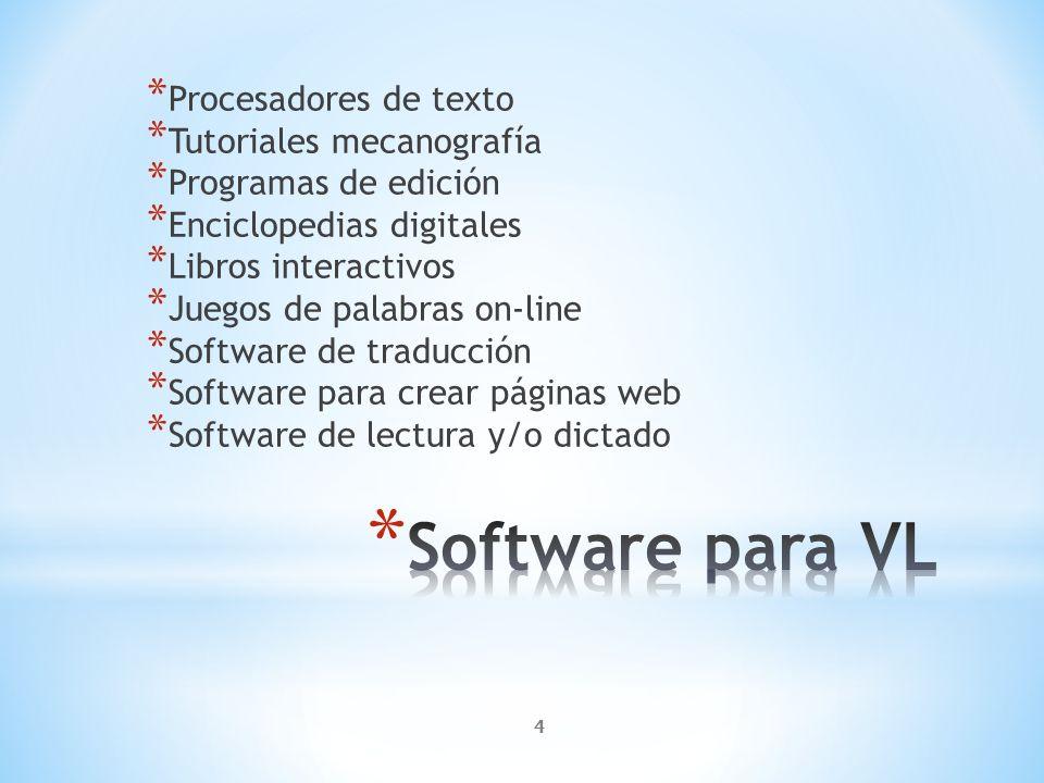 4 * Procesadores de texto * Tutoriales mecanografía * Programas de edición * Enciclopedias digitales * Libros interactivos * Juegos de palabras on-lin
