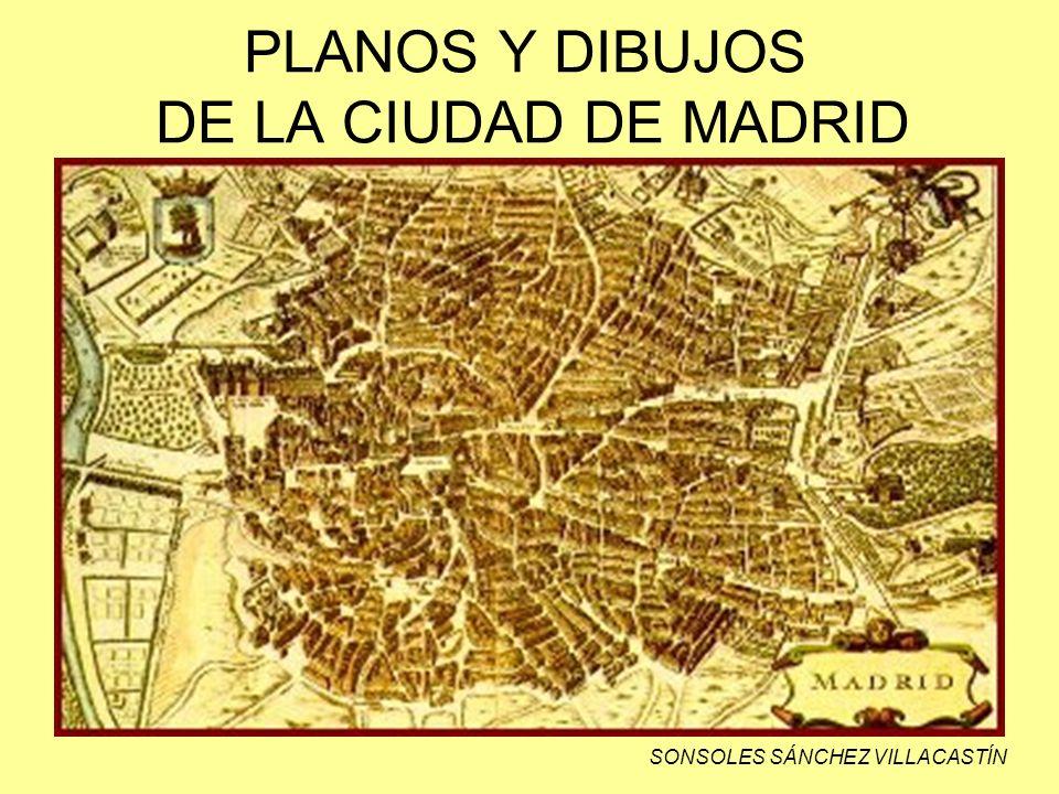 PLANOS Y DIBUJOS DE LA CIUDAD DE MADRID SONSOLES SÁNCHEZ VILLACASTÍN