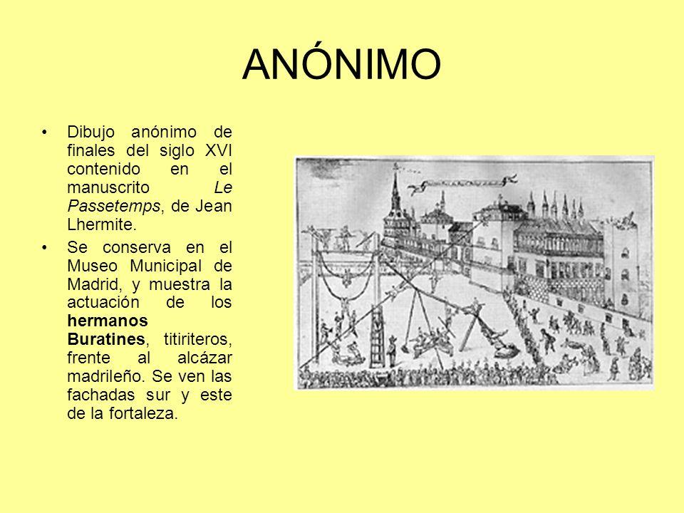 ANÓNIMO Dibujo anónimo de finales del siglo XVI contenido en el manuscrito Le Passetemps, de Jean Lhermite. Se conserva en el Museo Municipal de Madri