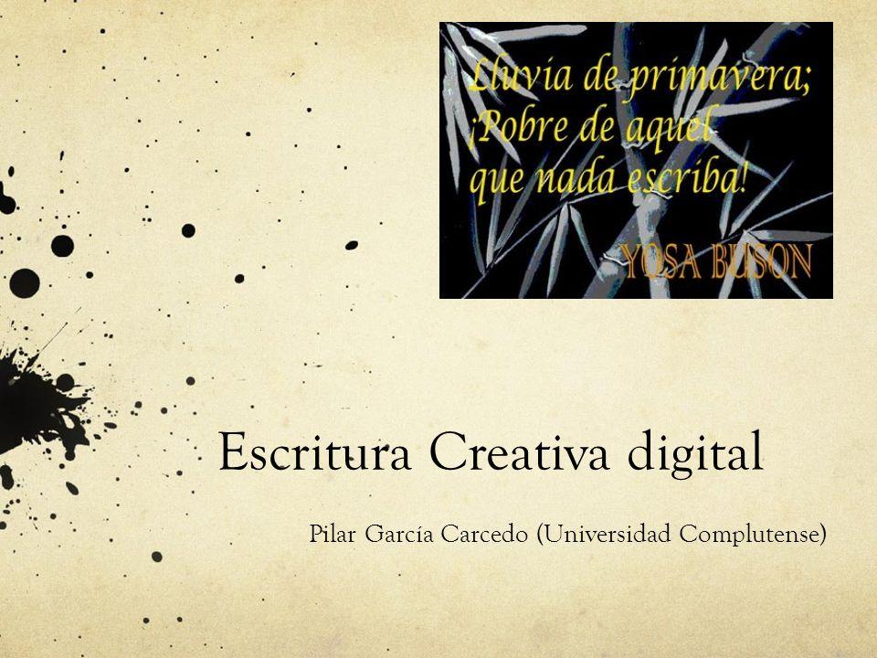 Escritura Creativa digital Pilar García Carcedo (Universidad Complutense)