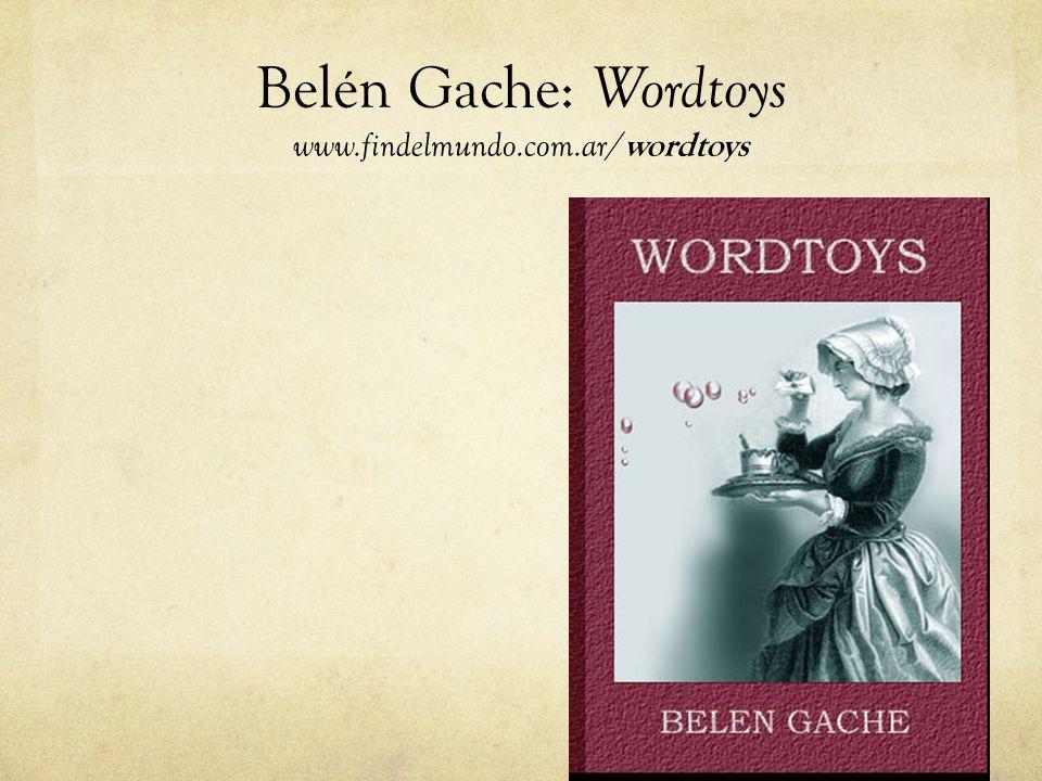 Belén Gache: Wordtoys www.findelmundo.com.ar/ wordtoys