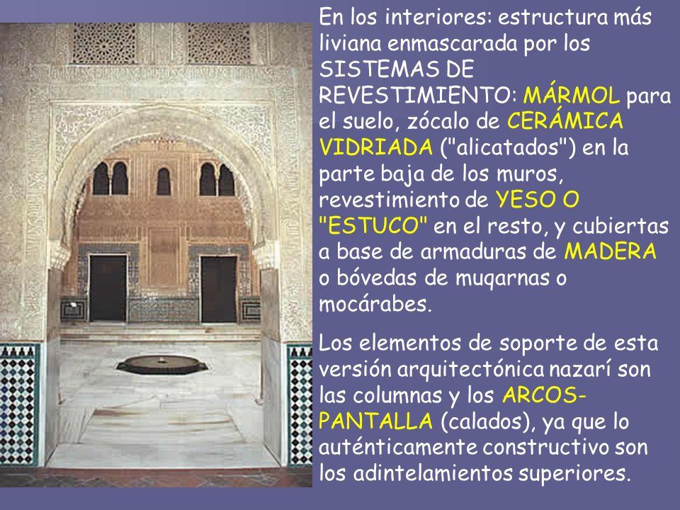 En los interiores: estructura más liviana enmascarada por los SISTEMAS DE REVESTIMIENTO: MÁRMOL para el suelo, zócalo de CERÁMICA VIDRIADA (