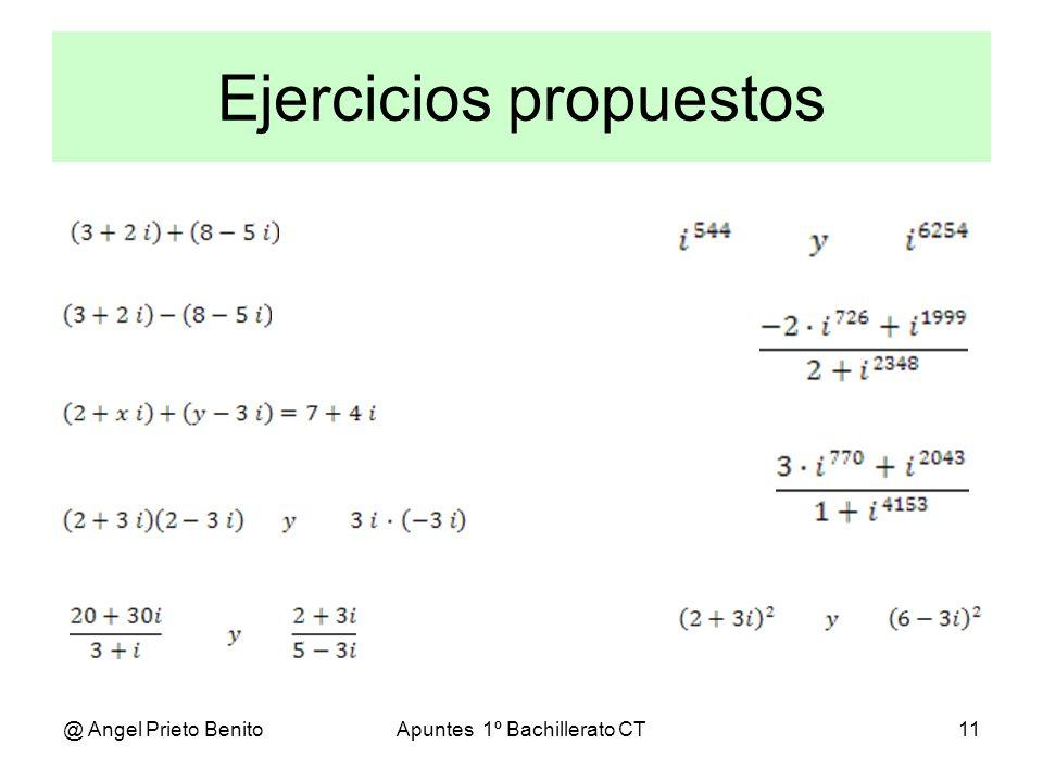 @ Angel Prieto BenitoApuntes 1º Bachillerato CT11 Ejercicios propuestos