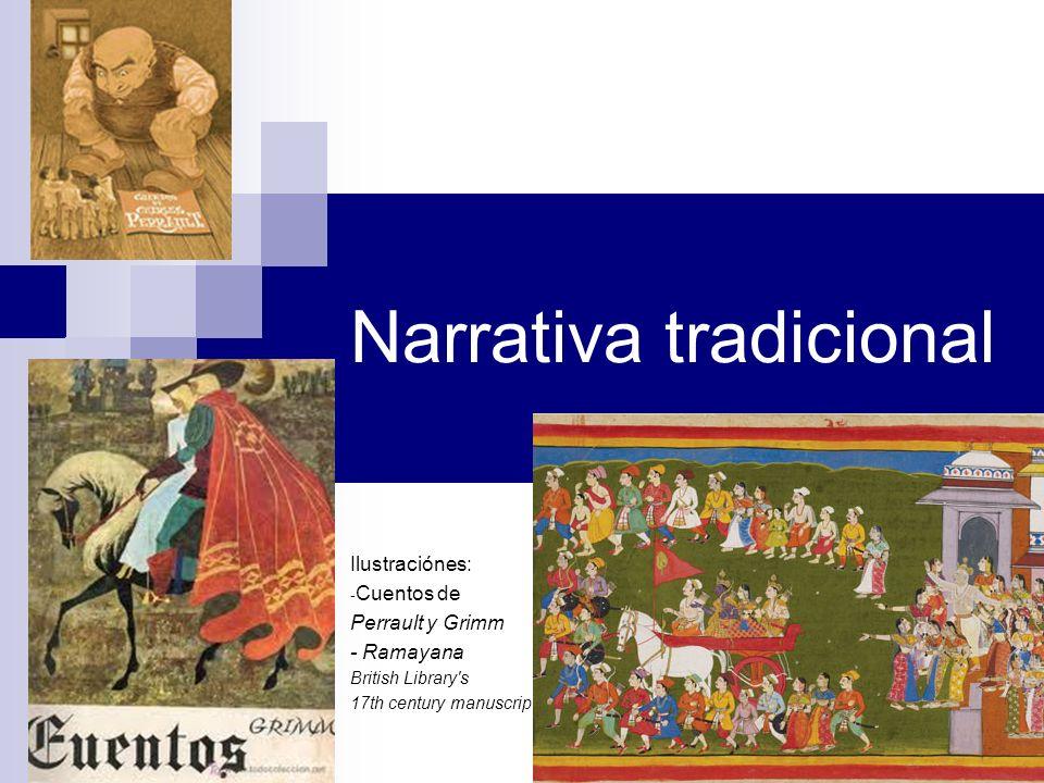 Narrativa tradicional Ilustraciónes: - Cuentos de Perrault y Grimm - Ramayana British Library's 17th century manuscript