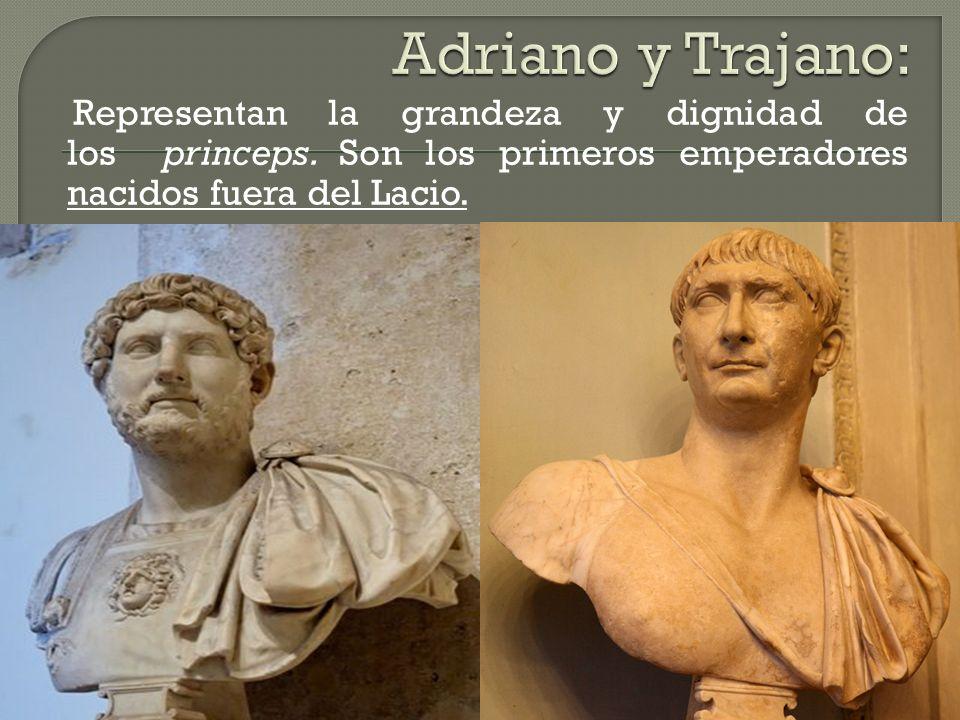 Representan la grandeza y dignidad de los princeps. Son los primeros emperadores nacidos fuera del Lacio.