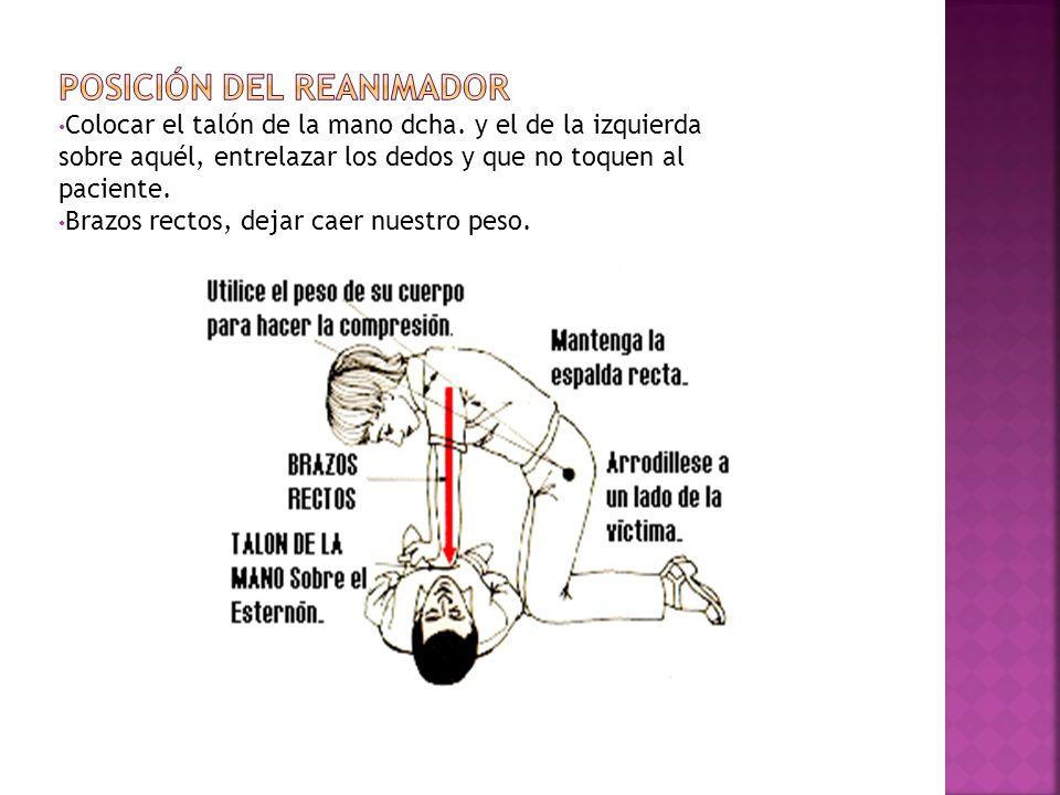 Colocar el talón de la mano dcha. y el de la izquierda sobre aquél, entrelazar los dedos y que no toquen al paciente. Brazos rectos, dejar caer nuestr
