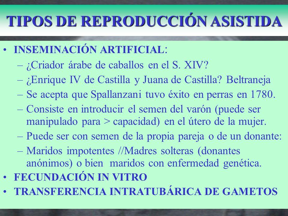 TIPOS DE REPRODUCCIÓN ASISTIDA Juana la Beltraneja ¿Hija de Beltrán de las Cuevas.