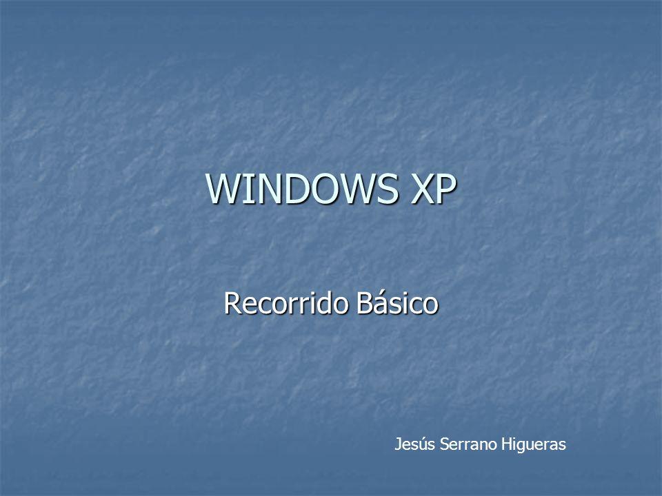 WINDOWS XP Recorrido Básico Jesús Serrano Higueras