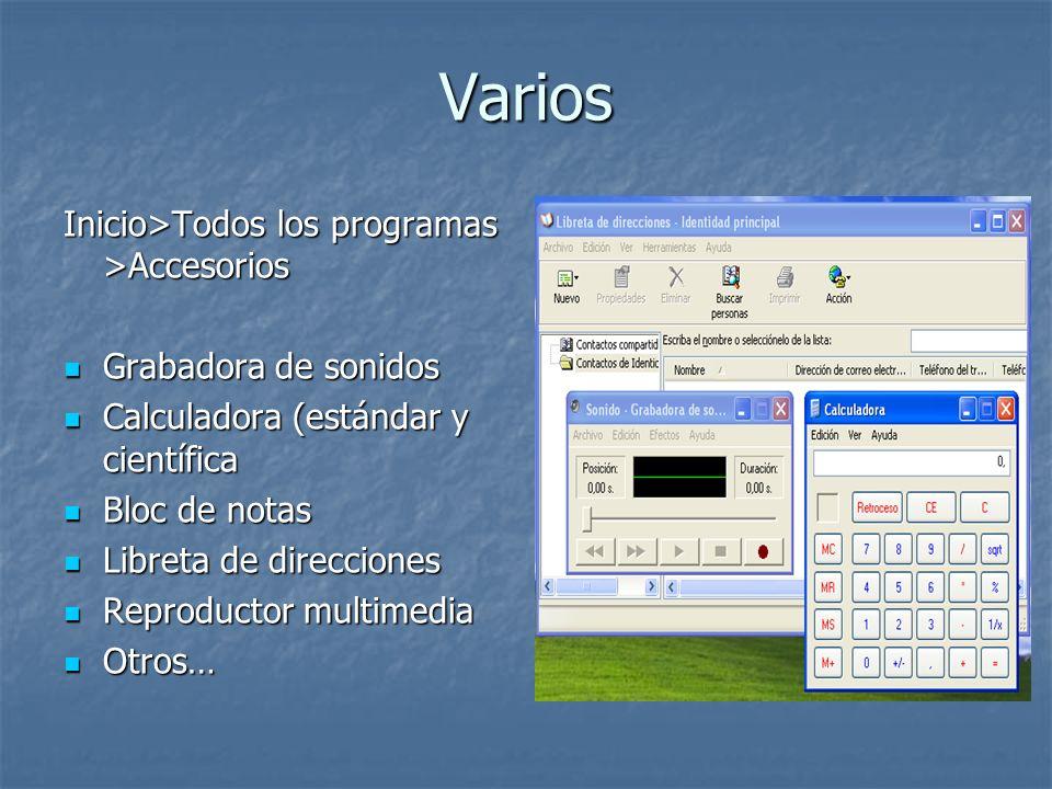 Varios Inicio>Todos los programas >Accesorios Grabadora de sonidos Grabadora de sonidos Calculadora (estándar y científica Calculadora (estándar y cie