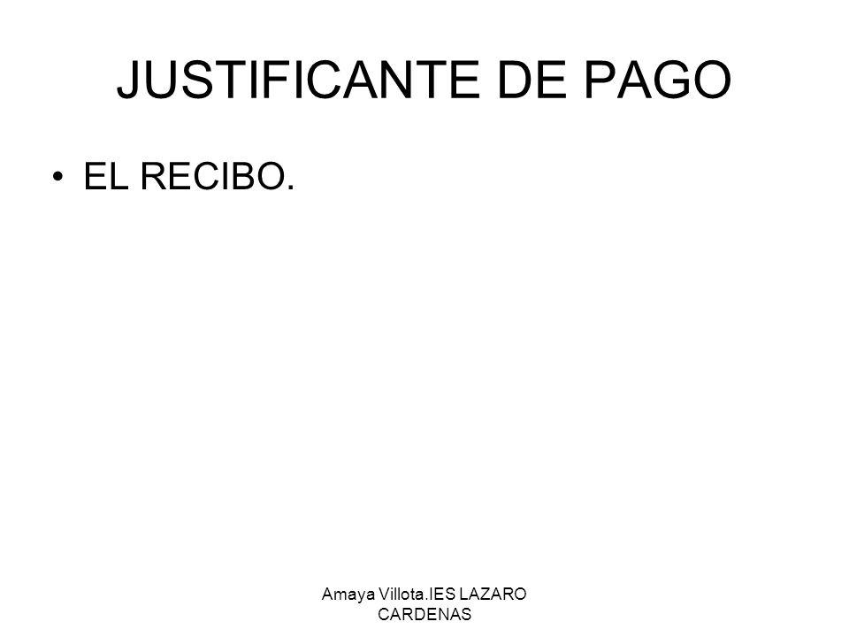 Amaya Villota.IES LAZARO CARDENAS JUSTIFICANTE DE PAGO EL RECIBO.