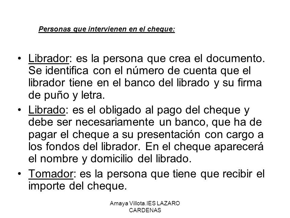 Amaya Villota.IES LAZARO CARDENAS REQUISITOS: La denominación del cheque inserta en el texto y expresada en el idioma empleado para su redacción.