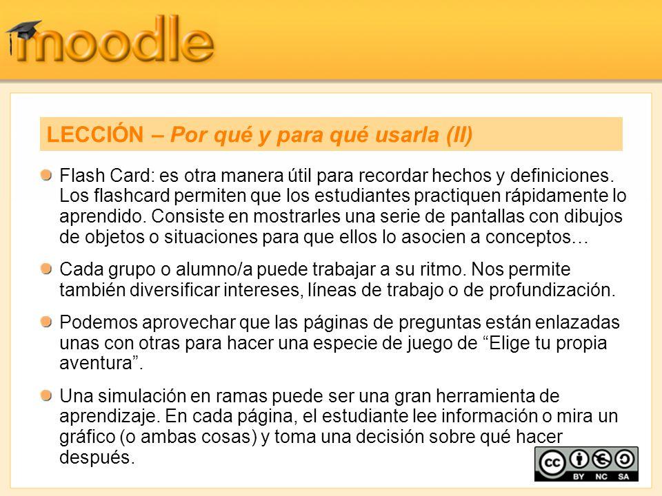 Flash Card: es otra manera útil para recordar hechos y definiciones. Los flashcard permiten que los estudiantes practiquen rápidamente lo aprendido. C
