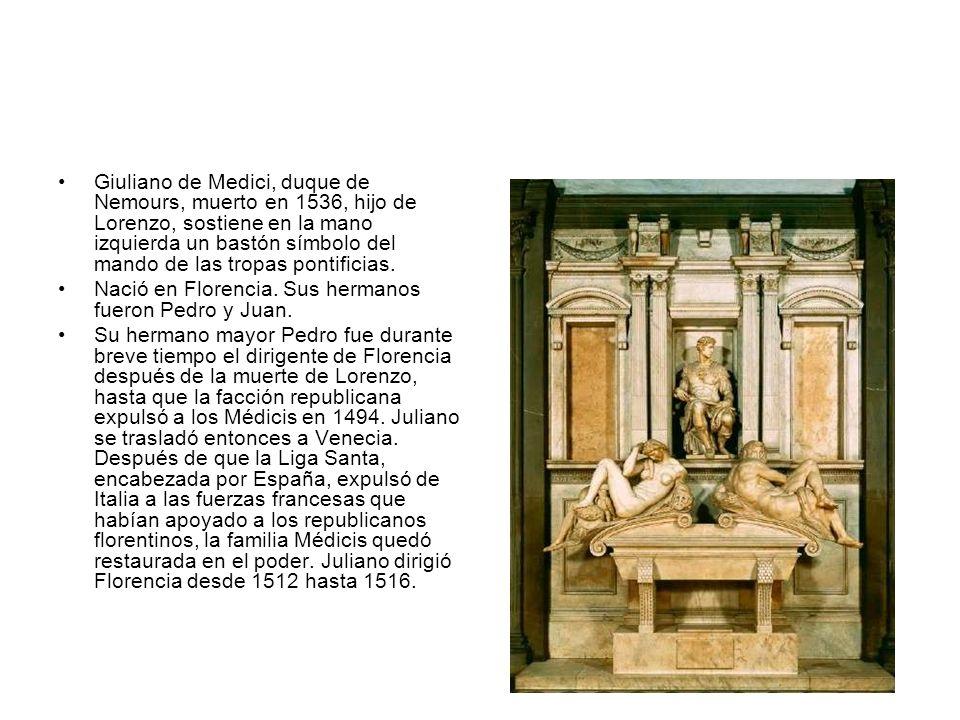 Giuliano de Medici, duque de Nemours, muerto en 1536, hijo de Lorenzo, sostiene en la mano izquierda un bastón símbolo del mando de las tropas pontifi