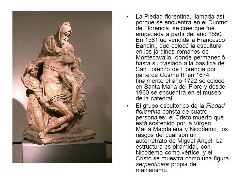 La Piedad florentina, llamada así porque se encuentra en el Duomo de Florencia, se cree que fue empezada a partir del año 1550. En 1561fue vendida a F