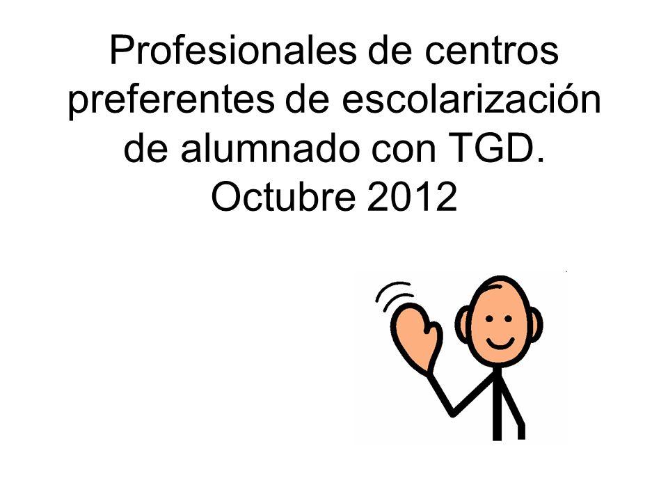 Profesionales de centros preferentes de escolarización de alumnado con TGD. Octubre 2012