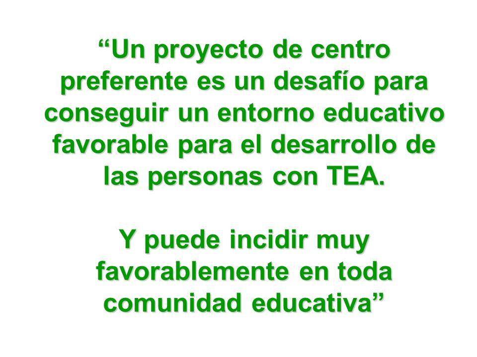 Un proyecto de centro preferente es un desafío para conseguir un entorno educativo favorable para el desarrollo de las personas con TEA. Y puede incid