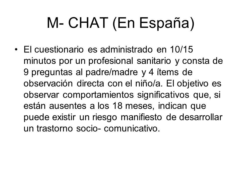 M- CHAT (En España) El cuestionario es administrado en 10/15 minutos por un profesional sanitario y consta de 9 preguntas al padre/madre y 4 ítems de