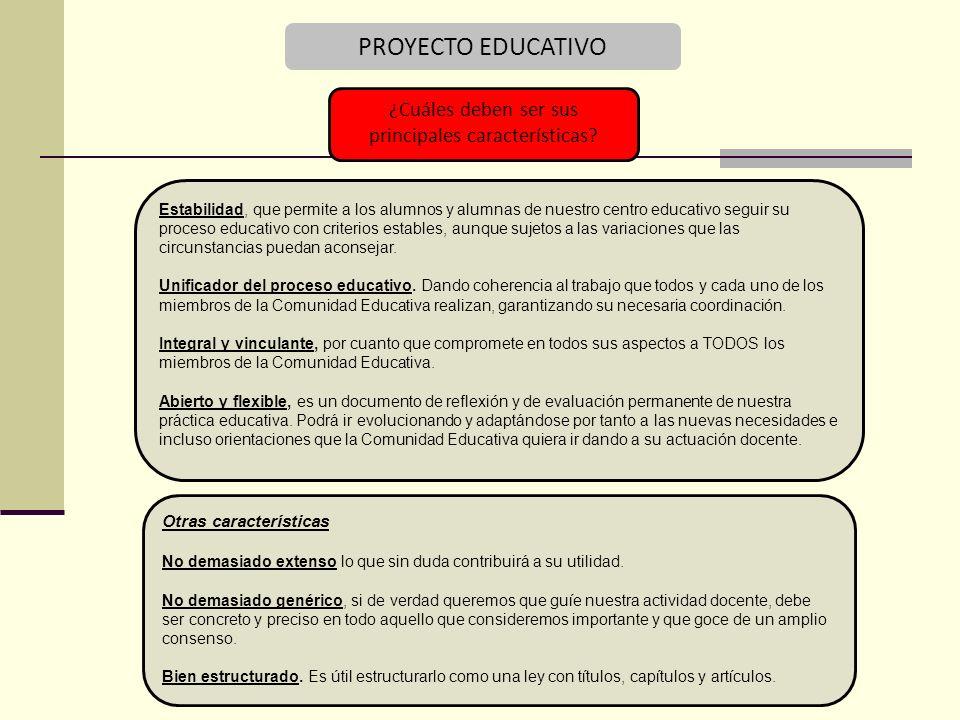 PROYECTO EDUCATIVO ¿Cuáles deben ser sus principales características.