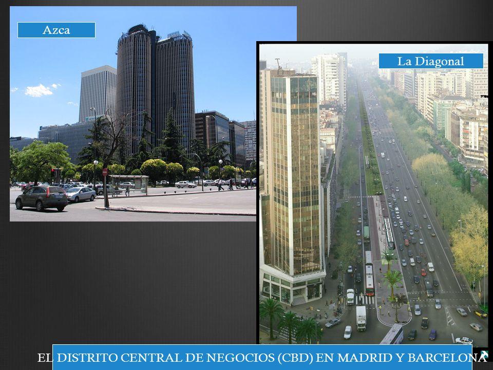 EL DISTRITO CENTRAL DE NEGOCIOS (CBD) EN MADRID Y BARCELONA Azca La Diagonal