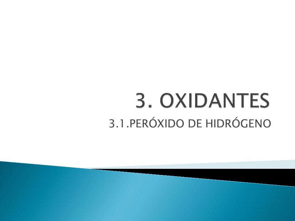 3.1.PERÓXIDO DE HIDRÓGENO