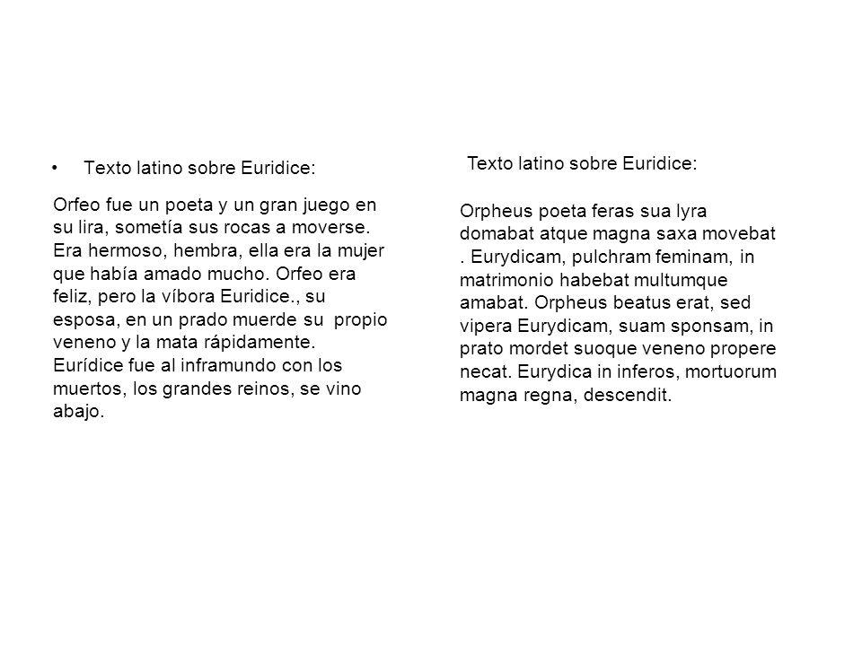 Texto latino sobre Euridice: Orfeo fue un poeta y un gran juego en su lira, sometía sus rocas a moverse. Era hermoso, hembra, ella era la mujer que ha