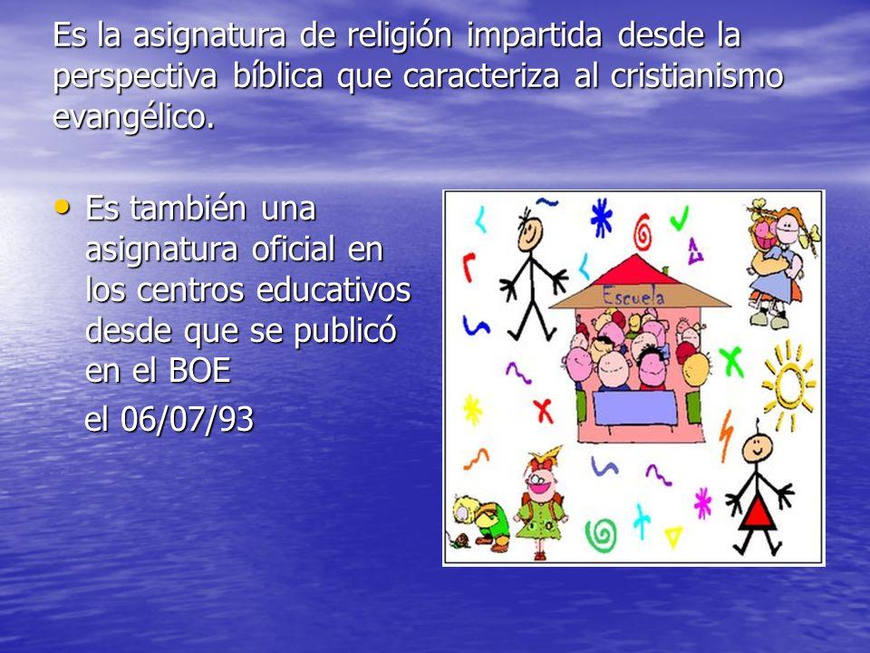 OBJETIVOS GENERALES DE LA ENSEÑANZA RELIGIOSA EVANGÉLICA EN LA ETAPA DE EDUCACIÓN INFANTIL Y PRIMARIA: 1.