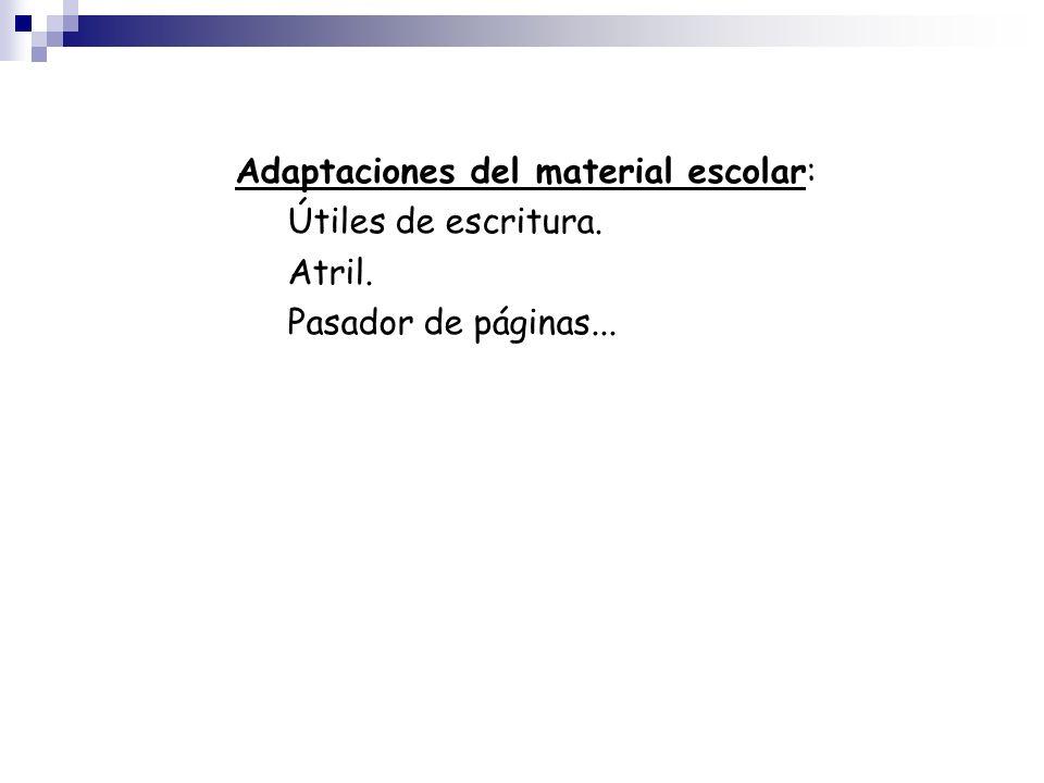 Adaptaciones del material escolar: Útiles de escritura. Atril. Pasador de páginas...